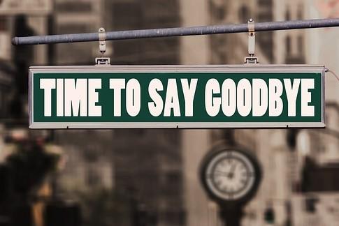 """Schild mit der Aufschrift """"Time to say goodbye"""""""